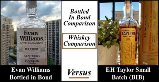 evan williams bottled in bond vs eh taylor small batch comparison